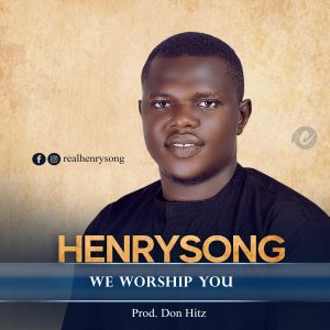 Henrysong - We worship you