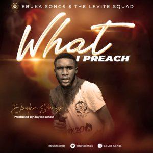 Ebuka Songs - What I Preach