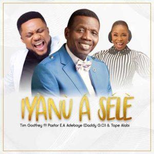 Tim-Godfrey-Iyanu-A-Sele-Ft-Pastor-E-a-Adeboye-Tope-Alabi