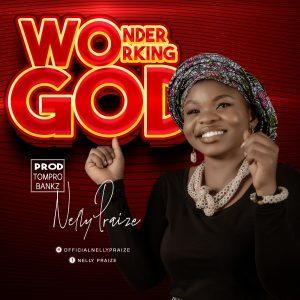 Nelly Praize - Wonder Working God