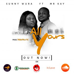 Sunny Wura - All Yours (feat. Mr. Kay)