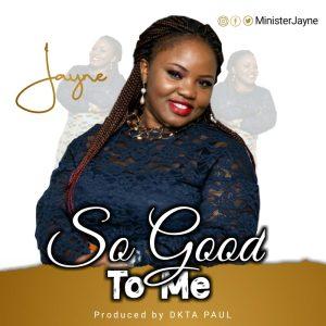 Jayne - so good to me